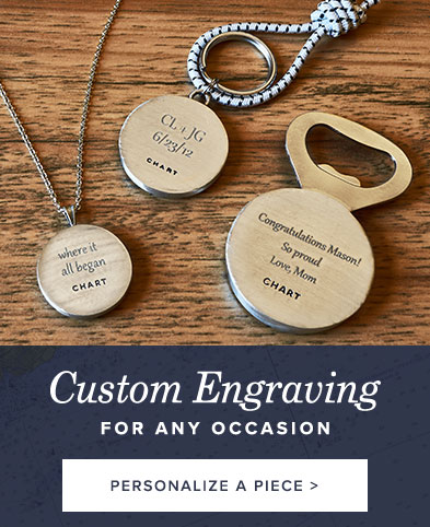 Customize most pieces with personalized engraving